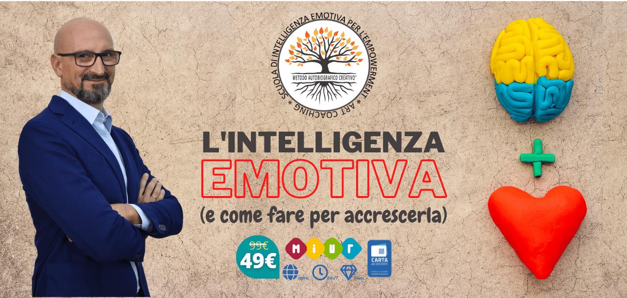 L'Intelligenza Emotiva (e come fare per accrescerla) - Scuola di Intelligenza Emotiva